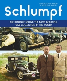 Schlumpf - The intrigue behind the most beautiful car collection in the world, Hardback Book