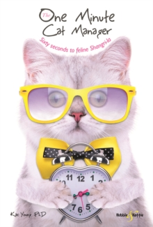 The One Minute Cat Manager : Sixty seconds to feline Shangri-la, Paperback / softback Book