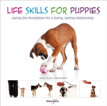 Life skills for puppies : Laying the foundation for a loving, lasting relationship, Paperback / softback Book