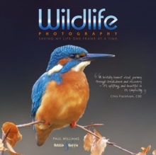 Wildlife photography from the edge ... : saving my life one frame at a time, Hardback Book