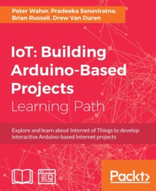 IoT: Building Arduino-Based Projects, EPUB eBook