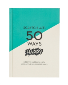 Scratch Off: 50 Ways Happy (A5 Journal), Notebook / blank book Book