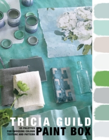 Tricia Guild Paint Box : 45 palettes for choosing colour texture and pattern, Hardback Book