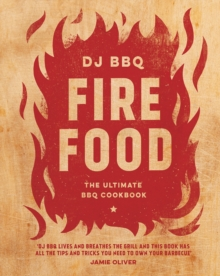 Fire Food : The Ultimate BBQ Cookbook, Hardback Book