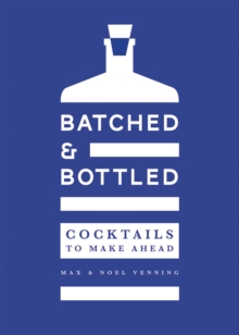 Batched & Bottled : Cocktails to make ahead, Hardback Book