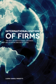 Internationalization of Firms : The Role of Institutional Distance on Location and Entry Mode, Hardback Book