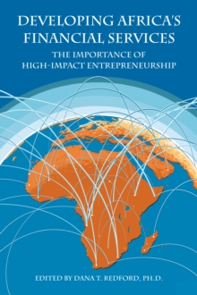 Developing Africa's Financial Services : The Importance of High-Impact Entrepreneurship, Hardback Book