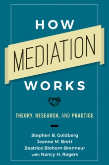 How Mediation Works : Theory, Research, and Practice, Paperback Book