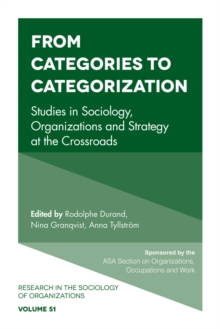 From Categories to Categorization : Studies in Sociology, Organizations and Strategy at the Crossroads, Hardback Book