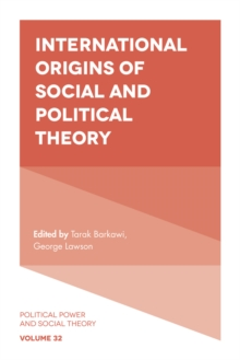 International Origins of Social and Political Theory, Hardback Book