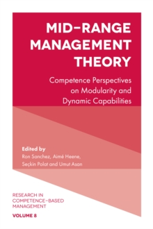 Mid-Range Management Theory : Competence Perspectives on Modularity and Dynamic Capabilities, Hardback Book