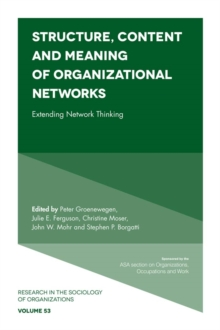 Structure, Content and Meaning of Organizational Networks : Extending Network Thinking, PDF eBook