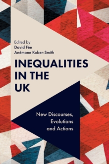 Inequalities in the UK : New Discourses, Evolutions and Actions, Hardback Book