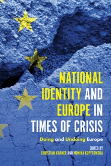 National Identity and Europe in Times of Crisis : Doing and Undoing Europe, Hardback Book
