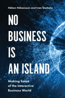 No Business is an Island : Making Sense of the Interactive Business World, Hardback Book