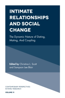 Intimate Relationships and Social Change : The Dynamic Nature of Dating, Mating, and Coupling, Hardback Book
