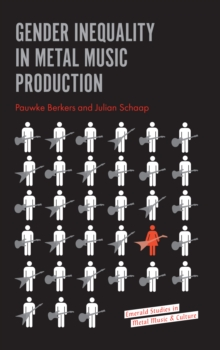 Gender Inequality in Metal Music Production, Paperback / softback Book