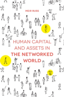 Human Capital and Assets in the Networked World, Hardback Book