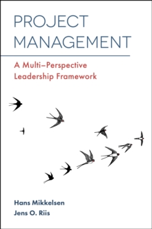 Project Management : A Multi-Perspective Leadership Framework, Paperback Book