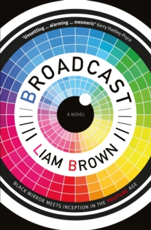 Broadcast: If you like `Black Mirror', you'll love this clever dystopian horror story, Paperback / softback Book