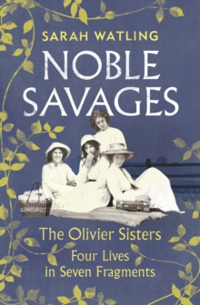 Noble Savages : The Olivier Sisters, Hardback Book