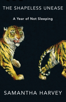 The Shapeless Unease : A Year of Not Sleeping, Hardback Book