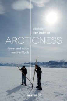 Arcticness : Power and Voice from the North, Paperback Book