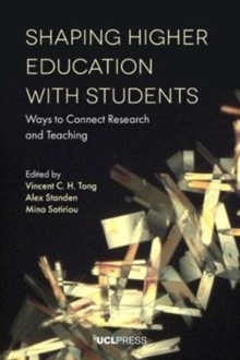 Shaping Higher Education with Students : Ways to Connect Research and Teaching, Paperback / softback Book
