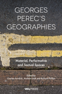 Georges Perecs Geographies : Material, Performative and Textual Spaces, EPUB eBook
