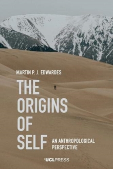 The Origins of Self : An Anthropological Perspective, Paperback / softback Book
