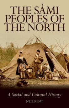 The Sami Peoples of the North : A Social and Cultural History, Paperback / softback Book