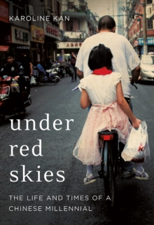 Under Red Skies : The Life and Times of a Chinese Millennial, Hardback Book