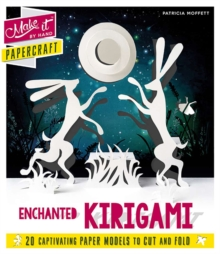 Make It By Hand Papercraft: Enchanted Kirigami, Mixed media product Book