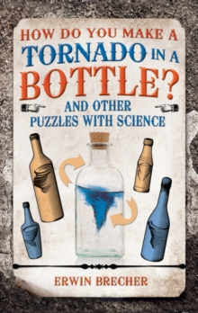 How Do You Make a Tornado in a Bottle?, Hardback Book