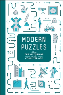 Modern Puzzles: From The Victorians to the Computer Age, Hardback Book