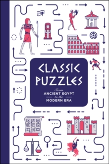 Classic Puzzles: From Ancient Egypt to the Modern Era, Hardback Book