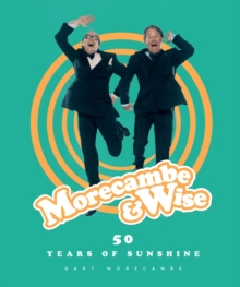 Morecambe & Wise: 50 Years of Sunshine, Hardback Book