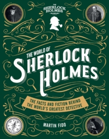 The World of Sherlock Holmes: The Facts and Fiction Behind t, Paperback / softback Book