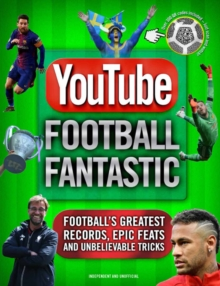 YouTube Football Fantastic, Hardback Book