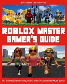 Roblox Master Gamer's Guide, Paperback / softback Book