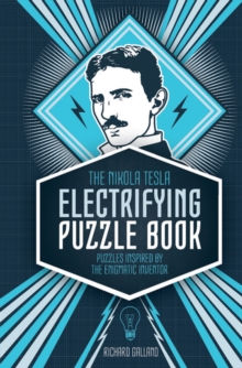 The Nikola Tesla Electrifying Puzzle Book : Puzzles Inspired by the Enigmatic Inventor, Hardback Book