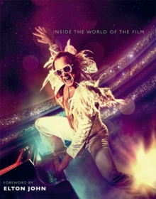 Rocketman : Inside the World of the Film, Hardback Book