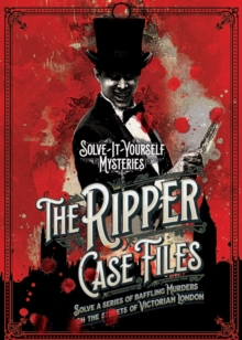 Ripper Case Files: Solve-it-Yourself Mysteries, Hardback Book