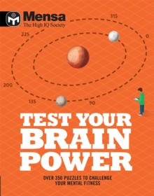 Mensa - Test Your Brainpower : Over 350 puzzles to challenge your mental fitness, Paperback / softback Book