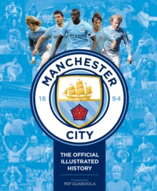 Manchester City : The Official Illustrated History, Hardback Book