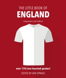 The Little Book of England Football : More than 170 quotes celebrating the Three Lions, Hardback Book