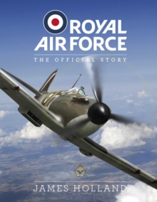Royal Air Force: The Official Story, Hardback Book