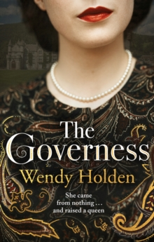 The Governess : She came from nothing and raised a queen, Hardback Book