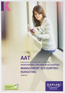 Management Accounting: Budgeting - Exam Kit, Paperback Book