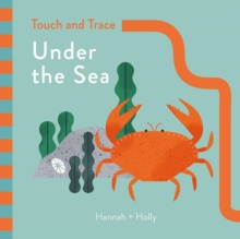 Hannah + Holly Touch and Trace: Under the Sea : Hannah+Holly, Board book Book